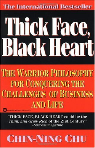 Thick Face, Black Heart The Warrior Philosophy for Conquering the Challenges of Business and Life Reprint edition cover