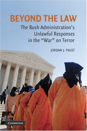 Beyond the Law The Bush Administration's Unlawful Responses in the War on Terror  2007 9780521711203 Front Cover