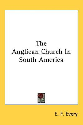 Anglican Church in South Americ  N/A 9780548525203 Front Cover