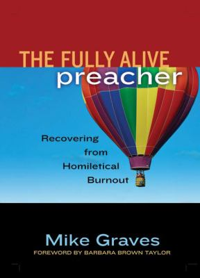 Fully Alive Preacher Recovering from Homiletical Burnout  2006 edition cover