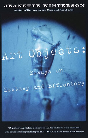Art Objects Essays on Ecstasy and Effrontery N/A edition cover