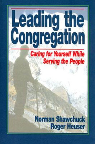 Leading the Congregation Caring for Yourself While Serving Others N/A edition cover