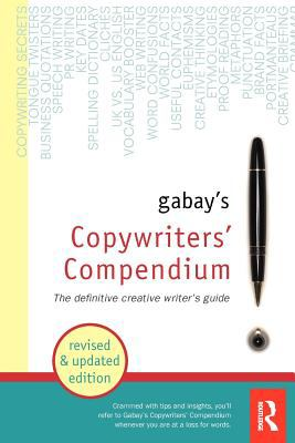 Gabay's Copywriters' Compendium The Definitive Professional Writers Guide 2nd 2007 (Revised) 9780750683203 Front Cover