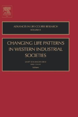 Changing Life Patterns in Western Industrial Societies   2003 9780762310203 Front Cover