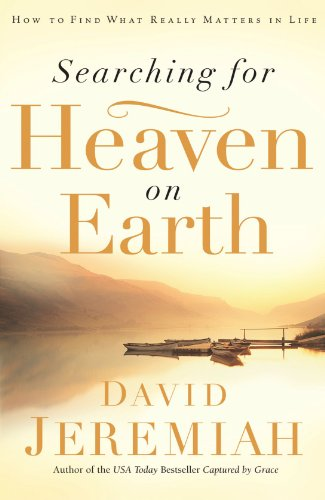 Searching for Heaven on Earth How to Find What Really Matters in Life  2007 edition cover