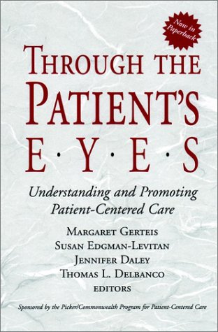Through the Patient's Eyes Understanding and Promoting Patient-Centered Care  1993 edition cover