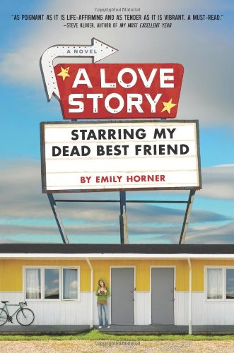 Love Story Starring My Dead Best Friend  2010 9780803734203 Front Cover