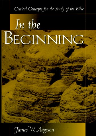In the Beginning Critical Concepts for the Study of the Bible  2000 edition cover