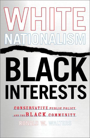 White Nationalism, Black Interests Conservative Public Policy and the Black Community  2003 edition cover