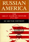 Russian America : The Great Alaskan Venture, 1741-1867 1st (Reprint) edition cover