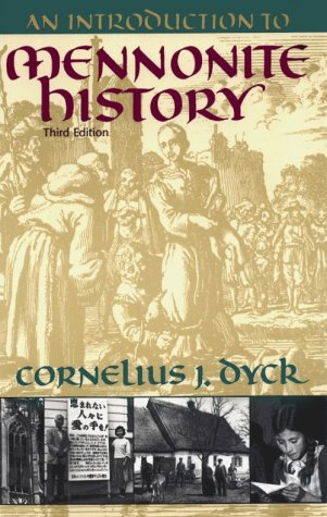 Introduction to Mennonite History A Popular History of the Anabaptists and the Mennonites 3rd (Revised) edition cover