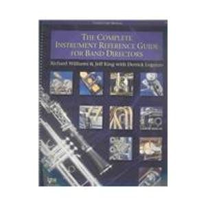 Complete Instrument Reference Guide for Band Directors 1st 2001 edition cover