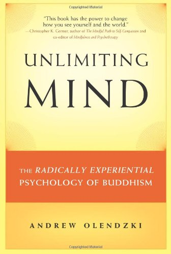 Unlimiting Mind The Radically Experiential Psychology of Buddhism  2010 edition cover