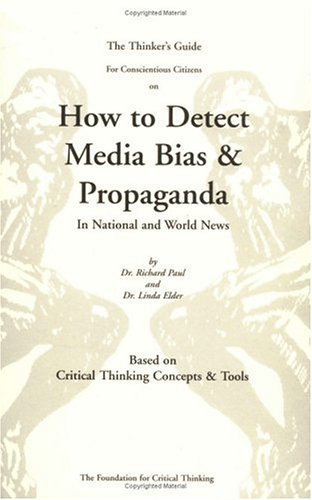 Thinkers Guide for Conscientious Citizens to Detect Media Bias 3rd 2006 edition cover