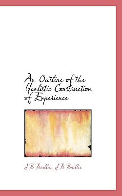 Outline of the Idealistic Construction of Experience N/A 9781115980203 Front Cover