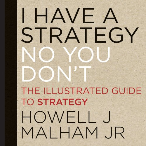 I Have a Strategy (No, You Don't) The Illustrated Guide to Strategy  2013 edition cover