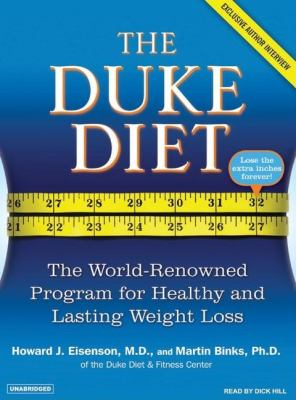 The Duke Diet: The World-Renowned Program for Healthy and Lasting Weight Loss  2007 9781400154203 Front Cover