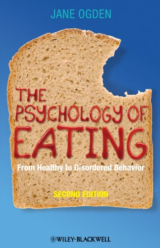 Psychology of Eating From Healthy to Disordered Behavior 2nd 2010 edition cover