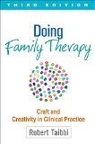 Doing Family Therapy Craft and Creativity in Clinical Practice 3rd 2015 (Revised) 9781462521203 Front Cover