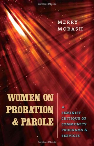 Women on Probation and Parole A Feminist Critique of Community Programs and Services  2010 edition cover