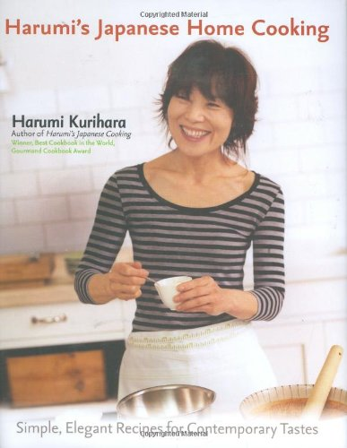 Harumi's Japanese Home Cooking Simple, Elegant Recipes for Contemporary Tastes N/A 9781557885203 Front Cover