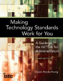 Making Technology Standards Work for You: A Guide to the Nets-a for School Administrators  2013 9781564843203 Front Cover