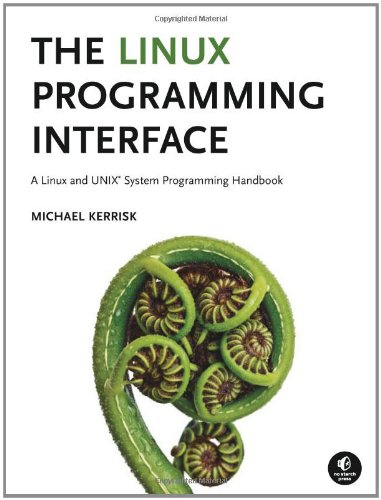 Linux Programming Interface A Linux and UNIX System Programming Handbook  2010 (Handbook (Instructor's)) edition cover