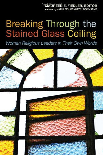 Breaking Through the Stained Glass Ceiling Women Religious Leaders in Their Own Words  2010 edition cover