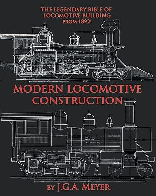 Modern Locomotive Construction N/A 9781935700203 Front Cover