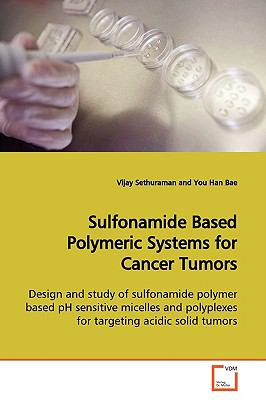 Sulfonamide Based Polymeric Systems for Cancer Tumors:   2009 edition cover