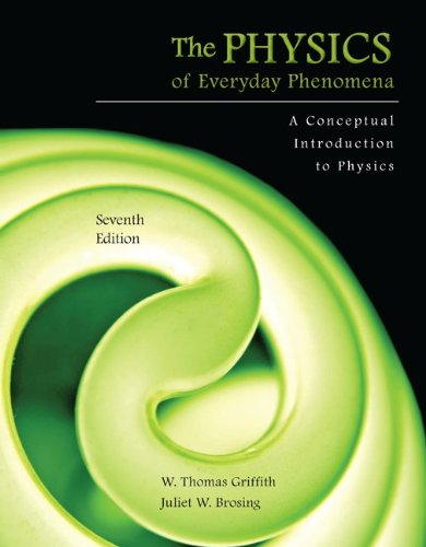 Physics of Everyday Phenomena A Conceptual Introduction to Physics 7th 2012 edition cover