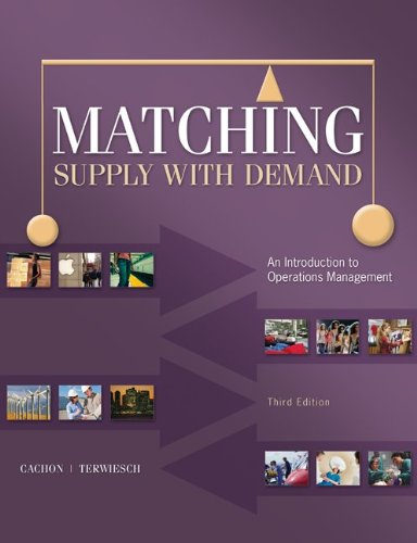 Matching Supply with Demand An Introduction to Operations Management 3rd 2013 edition cover