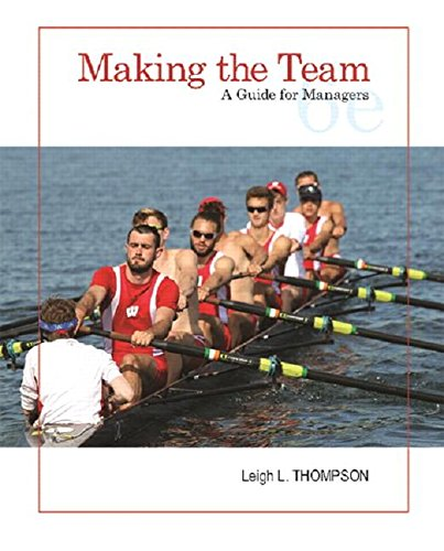 Making the Team A Guide for Managers 6th 2018 9780134484204 Front Cover
