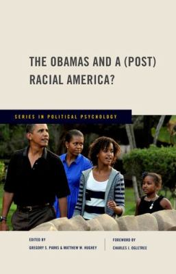 Obamas and a (Post) Racial America?   2010 9780199735204 Front Cover
