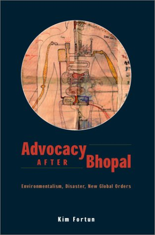 Advocacy after Bhopal Environmentalism, Disaster, New Global Orders  2001 edition cover