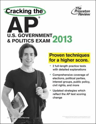 Cracking the AP U. S. Government and Politics Exam, 2013 Edition  N/A edition cover