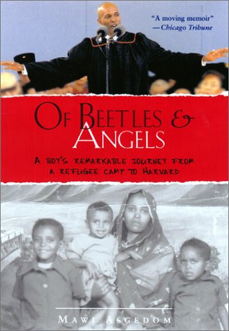 Of Beetles and Angels A Boy's Remarkable Journey from a Refugee Camp to Harvard  2002 edition cover