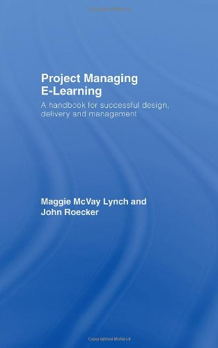 Project Managing E-Learning A Handbook for Successful Design, Delivery and Management  2007 9780415772204 Front Cover
