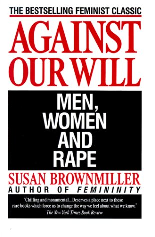 Against Our Will Men, Women, and Rape N/A edition cover