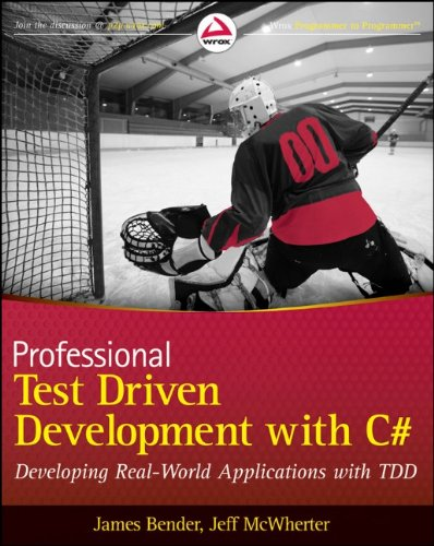 Professional Test Driven Development with C# Developing Real World Applications with TDD  2011 edition cover
