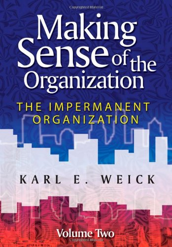 Making Sense of the Organization The Impermanent Organization  2009 9780470742204 Front Cover