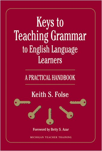 Keys to Teaching Grammar to English Language Learners A Practical Handbook  2009 edition cover