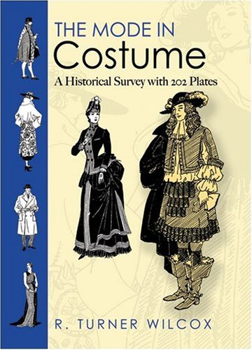 Mode in Costume A Historical Survey with 202 Plates 2nd 2008 9780486468204 Front Cover