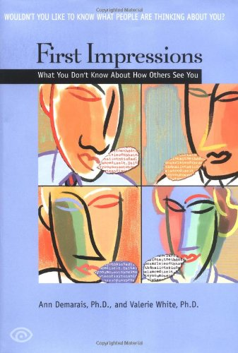 First Impressions What You Don't Know about How Others See You  2004 9780553803204 Front Cover