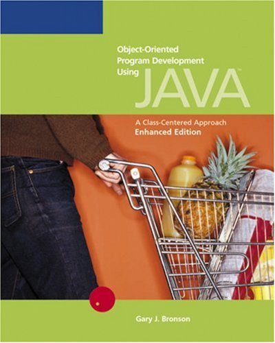 Object-Oriented Program Development Using Java A Class-Centered Approach, Enhanced Edition 2nd 2006 (Revised) edition cover