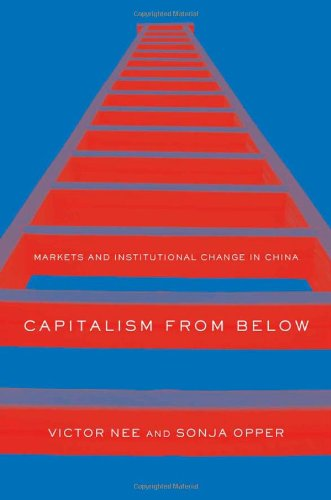 Capitalism from Below Markets and Institutional Change in China  2012 edition cover