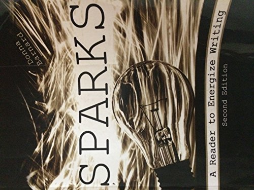 Sparks : A Reader to Energize Writing 2nd (Revised) 9780757562204 Front Cover
