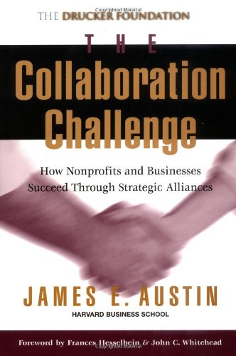 Collaboration Challenge How Nonprofits and Businesses Succeed Through Strategic Alliances  2000 edition cover