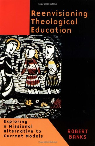 Reenvisioning Theological Education Exploring a Missional Alternative to Current Models  1999 edition cover