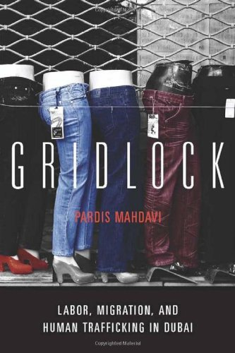 Gridlock Labor, Migration, and Human Trafficking in Dubai  2011 edition cover
